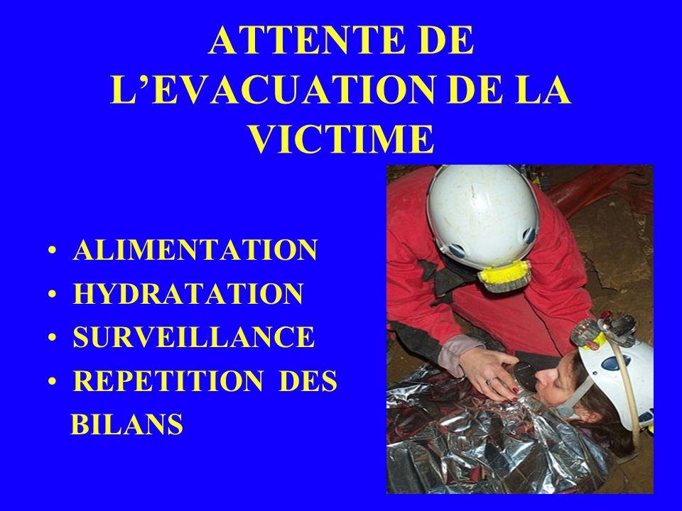 ATTENTE DE LEVACUATION DE LA VICTIME ALIMENTATION HYDRATATION SURVEILLANCE REPETITION DES BILANS
