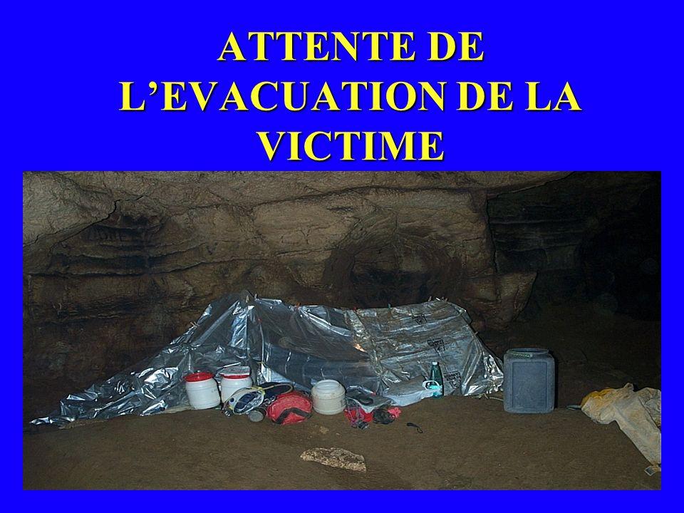 ATTENTE DE LEVACUATION DE LA VICTIME