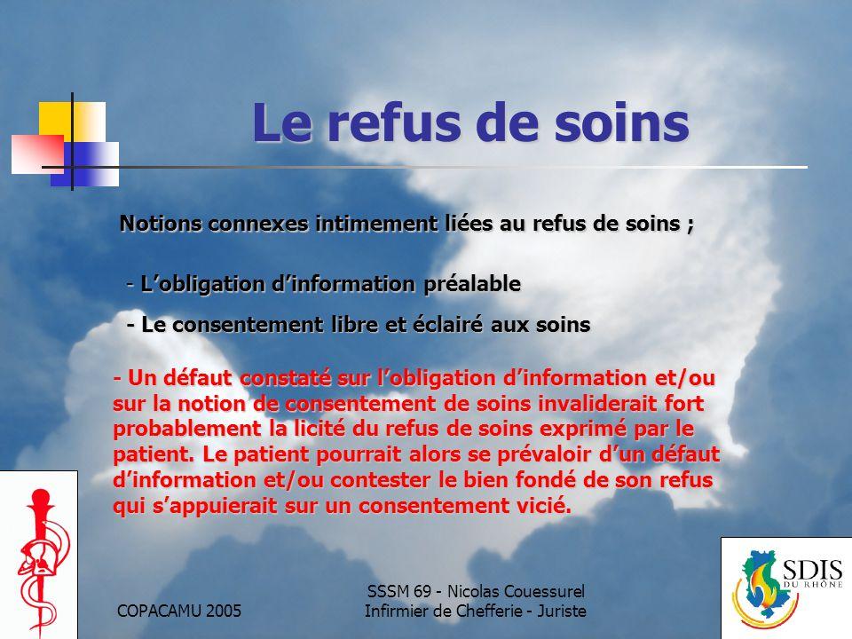 COPACAMU 2005 SSSM 69 - Nicolas Couessurel Infirmier de Chefferie - Juriste Le refus de soins Notions connexes intimement liées au refus de soins ; -