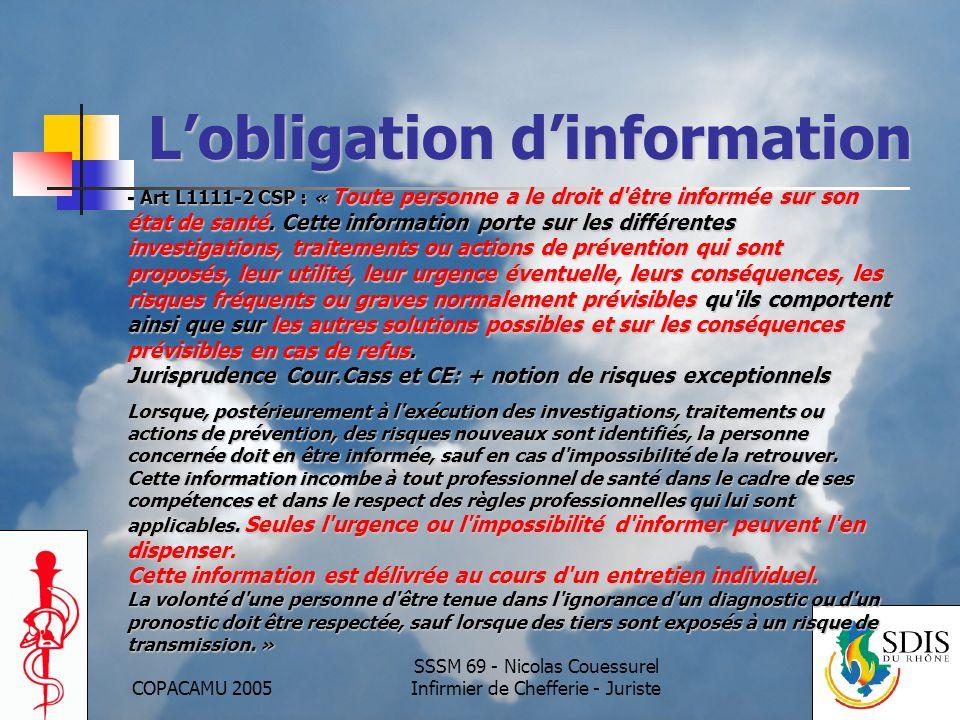 COPACAMU 2005 SSSM 69 - Nicolas Couessurel Infirmier de Chefferie - Juriste Lobligation dinformation - Art L1111-2 CSP : « Toute personne a le droit d être informée sur son état de santé.