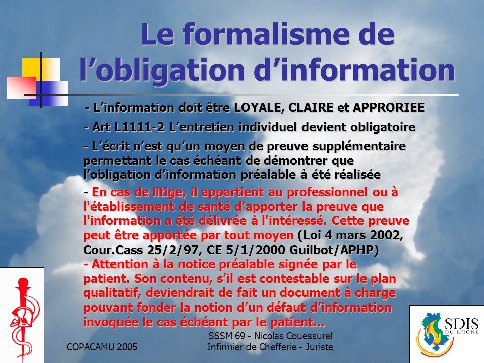 COPACAMU 2005 SSSM 69 - Nicolas Couessurel Infirmier de Chefferie - Juriste Le formalisme de lobligation dinformation - Linformation doit être LOYALE,