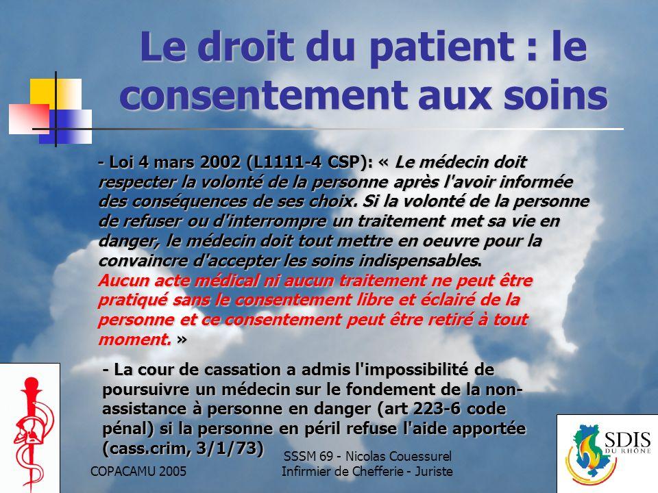 COPACAMU 2005 SSSM 69 - Nicolas Couessurel Infirmier de Chefferie - Juriste Le droit du patient : le consentement aux soins - Loi 4 mars 2002 (L1111-4