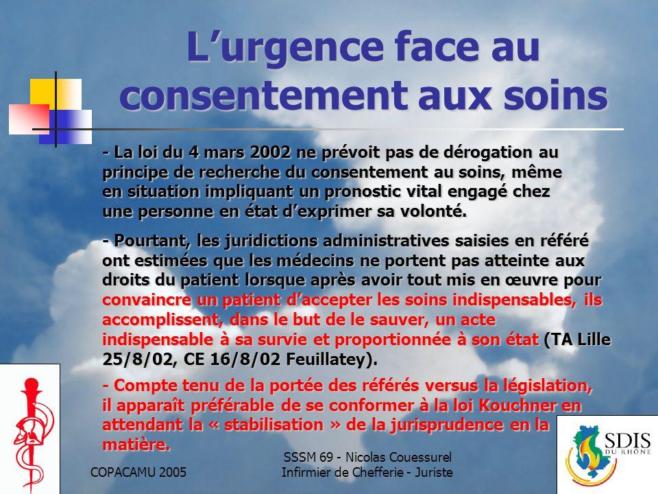 COPACAMU 2005 SSSM 69 - Nicolas Couessurel Infirmier de Chefferie - Juriste Lurgence face au consentement aux soins - Pourtant, les juridictions admin