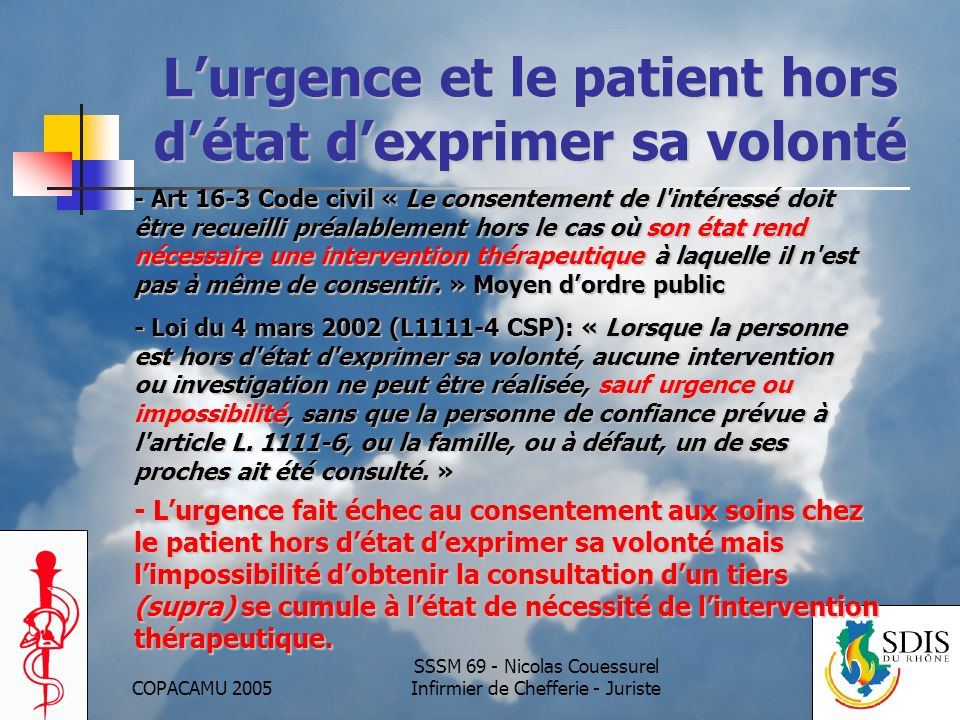 COPACAMU 2005 SSSM 69 - Nicolas Couessurel Infirmier de Chefferie - Juriste Lurgence et le patient hors détat dexprimer sa volonté - Art 16-3 Code civ