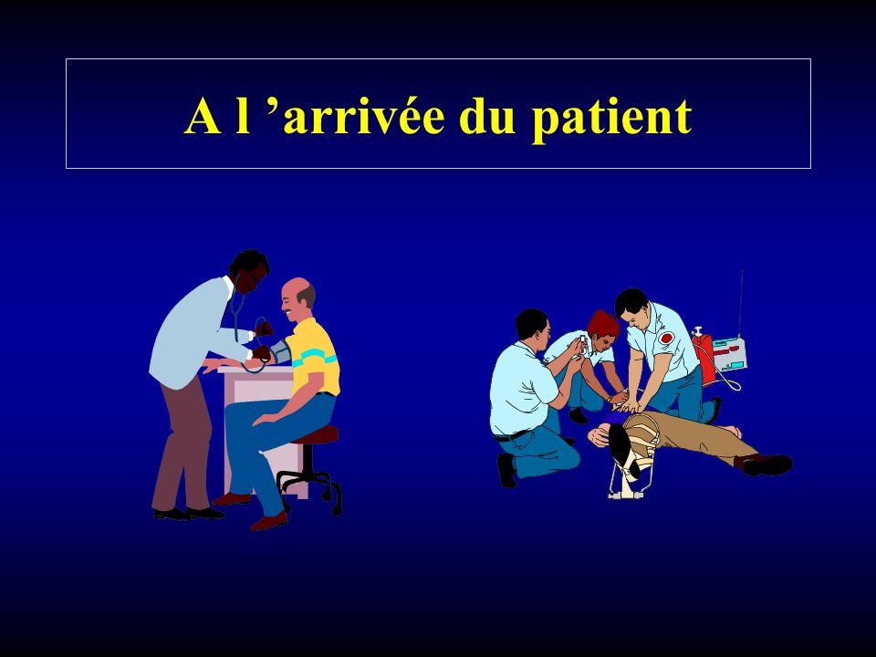 A l arrivée du patient