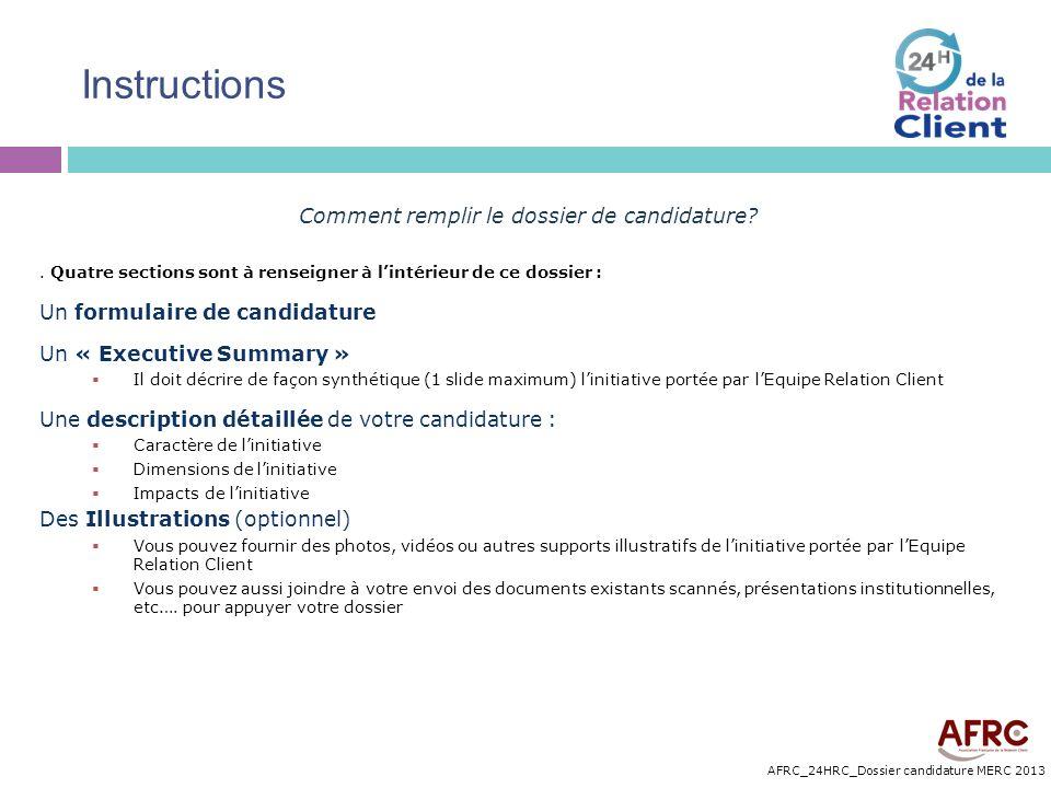 AFRC_24HRC_Dossier candidature MERC 2013 Instructions Comment remplir le dossier de candidature?. Quatre sections sont à renseigner à lintérieur de ce