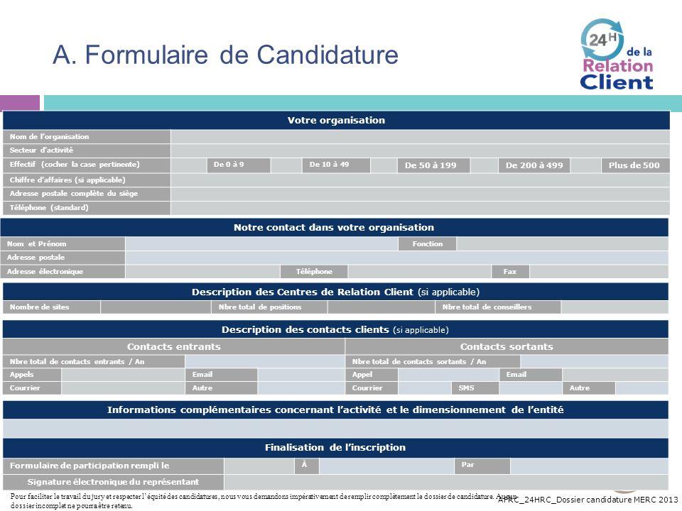 AFRC_24HRC_Dossier candidature MERC 2013 A. Formulaire de Candidature Votre organisation Nom de lorganisation Secteur dactivité Effectif (cocher la ca