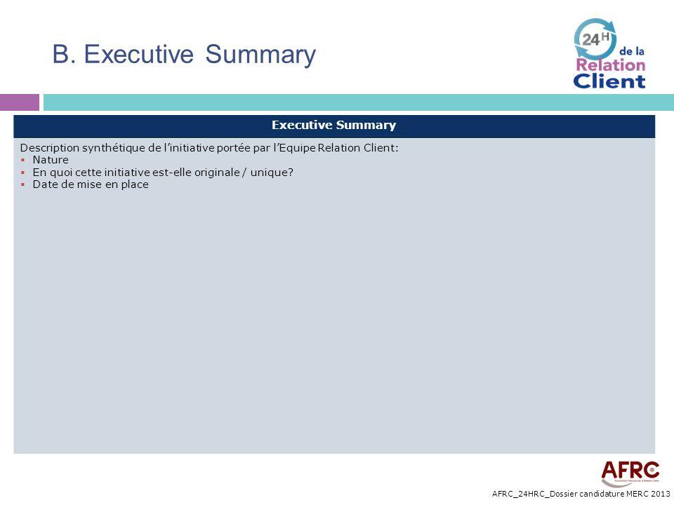 AFRC_24HRC_Dossier candidature MERC 2013 B. Executive Summary Executive Summary Description synthétique de linitiative portée par lEquipe Relation Cli