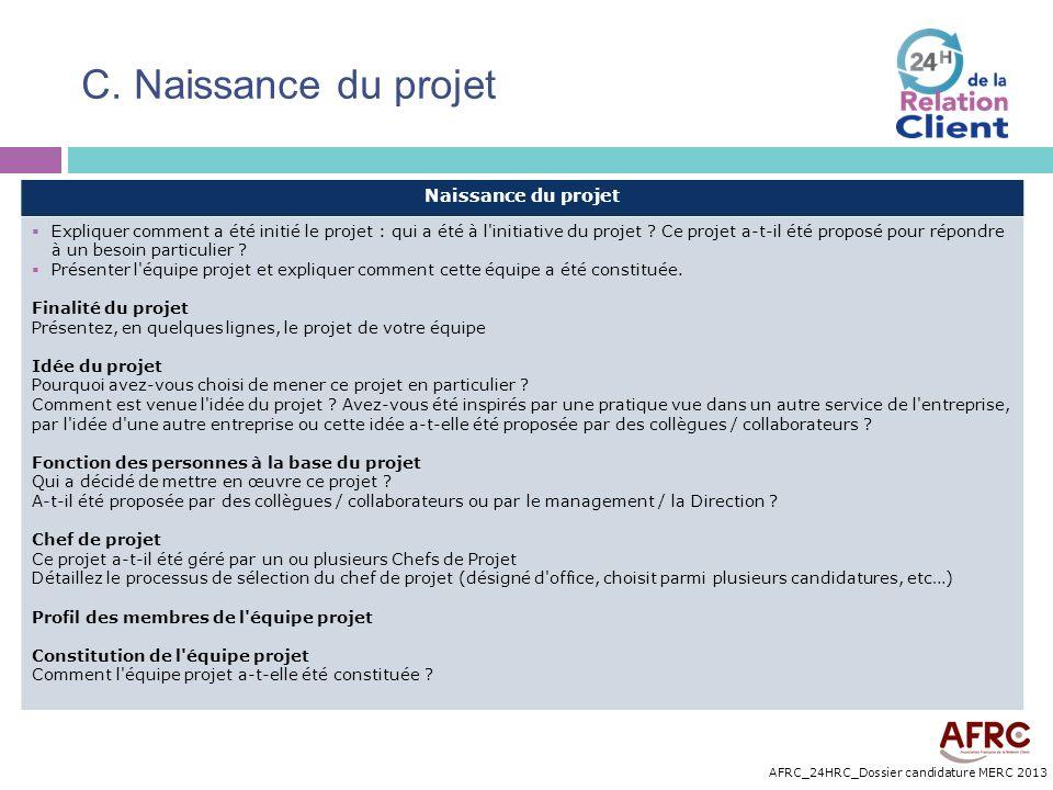 AFRC_24HRC_Dossier candidature MERC 2013 C. Naissance du projet Naissance du projet Expliquer comment a été initié le projet : qui a été à l'initiativ