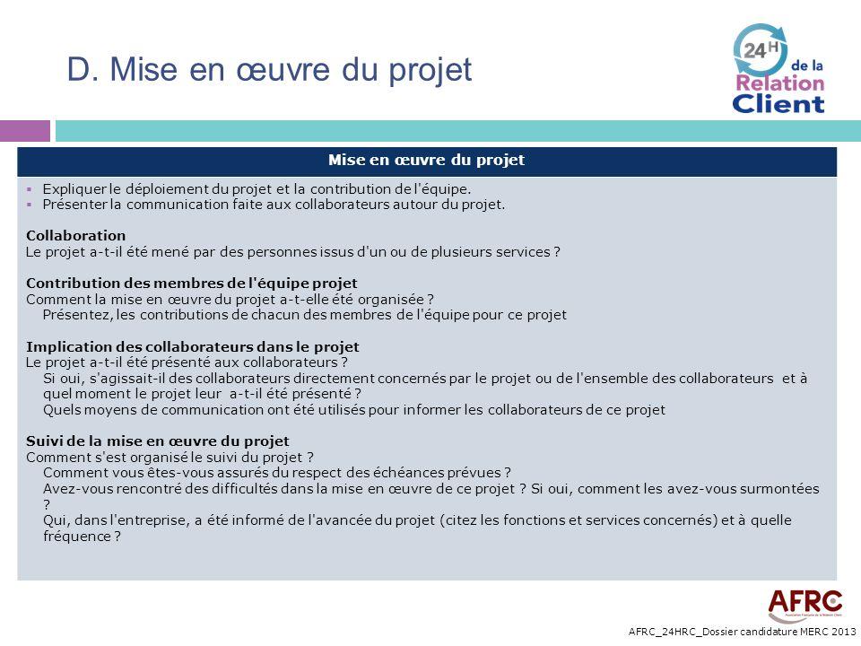 AFRC_24HRC_Dossier candidature MERC 2013 D. Mise en œuvre du projet Mise en œuvre du projet Expliquer le déploiement du projet et la contribution de l
