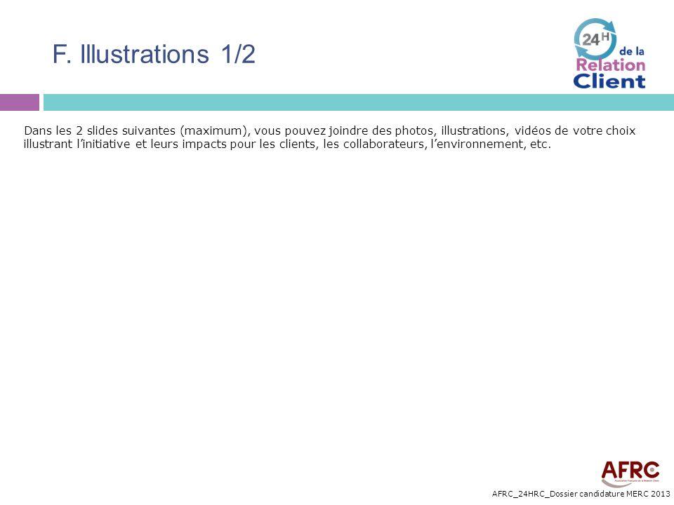 AFRC_24HRC_Dossier candidature MERC 2013 F. Illustrations 1/2 Dans les 2 slides suivantes (maximum), vous pouvez joindre des photos, illustrations, vi