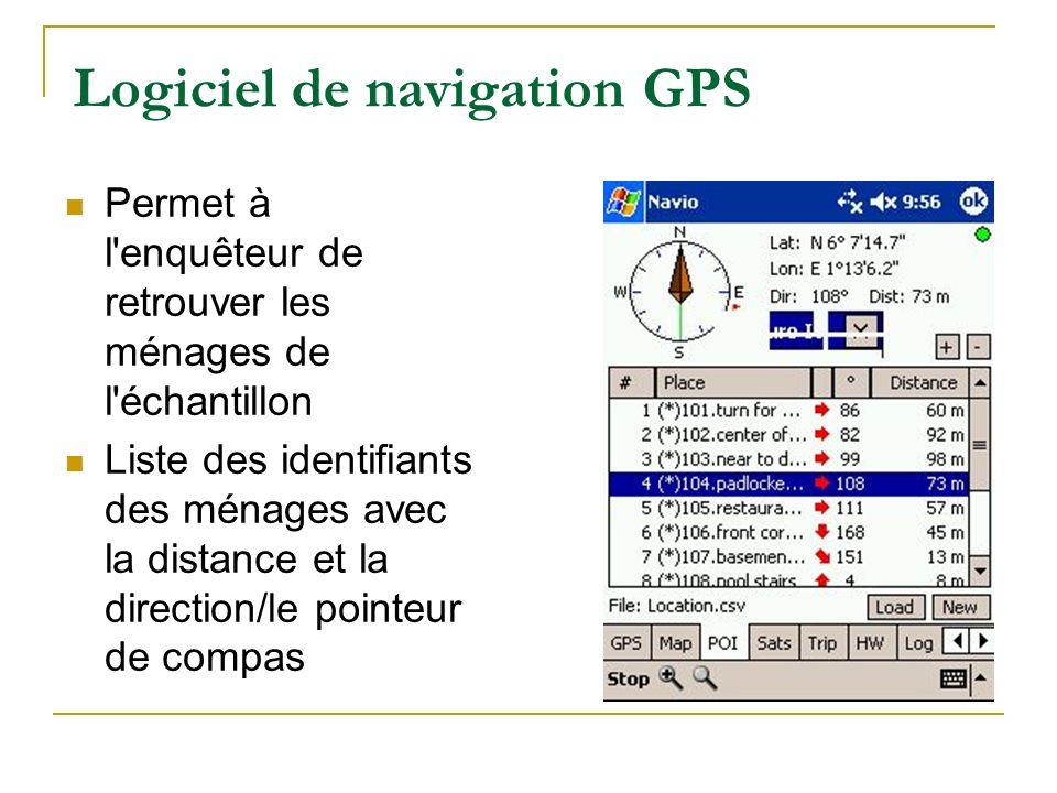 Logiciel de navigation GPS Permet à l'enquêteur de retrouver les ménages de l'échantillon Liste des identifiants des ménages avec la distance et la di