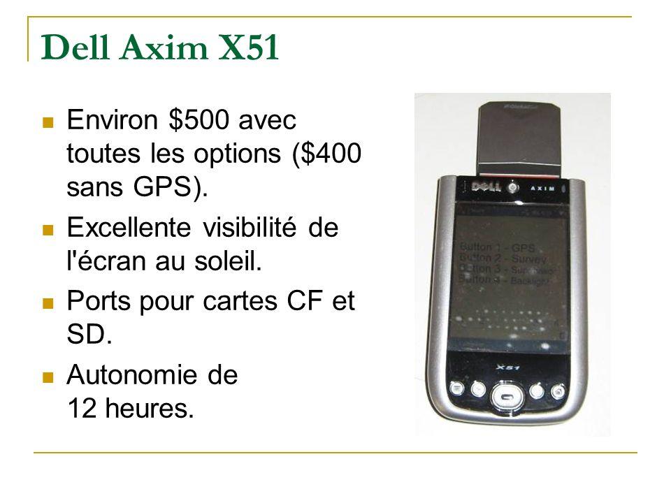 Dell Axim X51 Environ $500 avec toutes les options ($400 sans GPS). Excellente visibilité de l'écran au soleil. Ports pour cartes CF et SD. Autonomie
