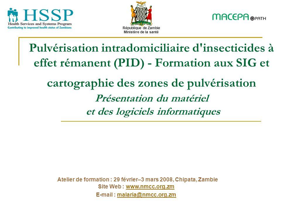 Pulvérisation intradomiciliaire d'insecticides à effet rémanent (PID) - Formation aux SIG et cartographie des zones de pulvérisation Présentation du m