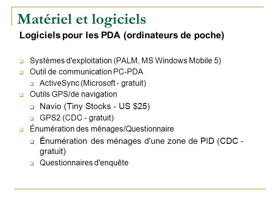 Matériel et logiciels Logiciels pour les PDA (ordinateurs de poche) Systèmes d'exploitation (PALM, MS Windows Mobile 5) Outil de communication PC-PDA