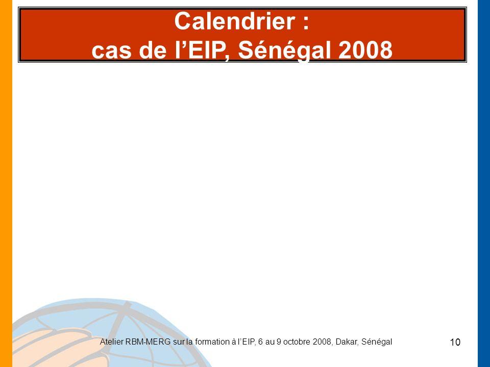 10 Calendrier : cas de lEIP, Sénégal 2008