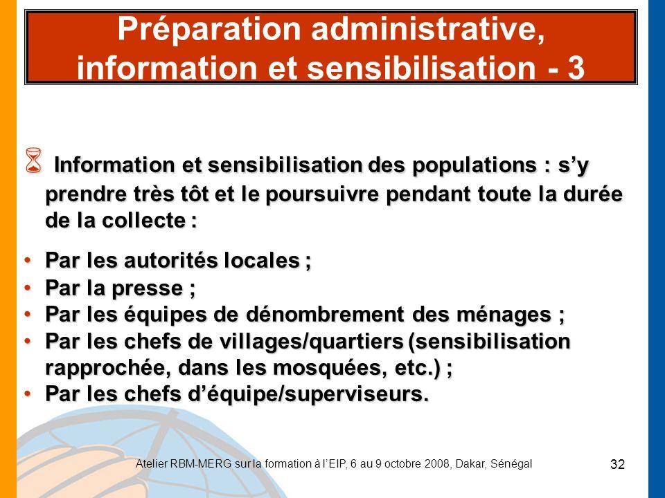Atelier RBM-MERG sur la formation à lEIP, 6 au 9 octobre 2008, Dakar, Sénégal 32 Préparation administrative, information et sensibilisation - 3 6 Info