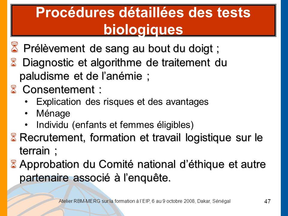 Atelier RBM-MERG sur la formation à lEIP, 6 au 9 octobre 2008, Dakar, Sénégal 47 Procédures détaillées des tests biologiques 6 Prélèvement de sang au