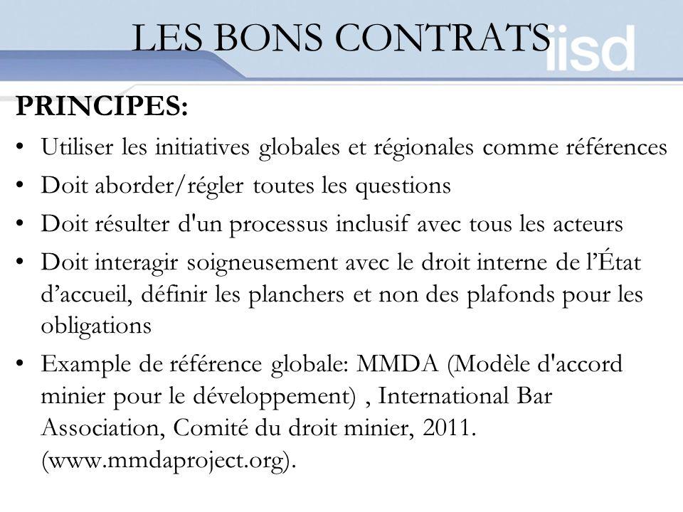 LES BONS CONTRATS PRINCIPES: Utiliser les initiatives globales et régionales comme références Doit aborder/régler toutes les questions Doit résulter d