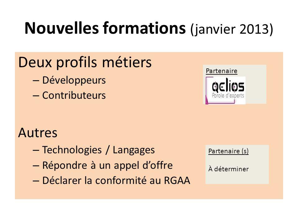 Nouvelles formations (janvier 2013) Deux profils métiers – Développeurs – Contributeurs Autres – Technologies / Langages – Répondre à un appel doffre