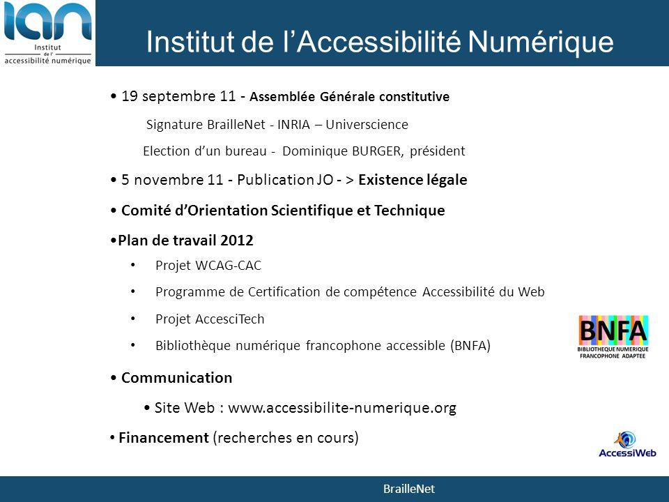 BrailleNet Institut de lAccessibilité Numérique 19 septembre 11 - Assemblée Générale constitutive Signature BrailleNet - INRIA – Universcience Electio