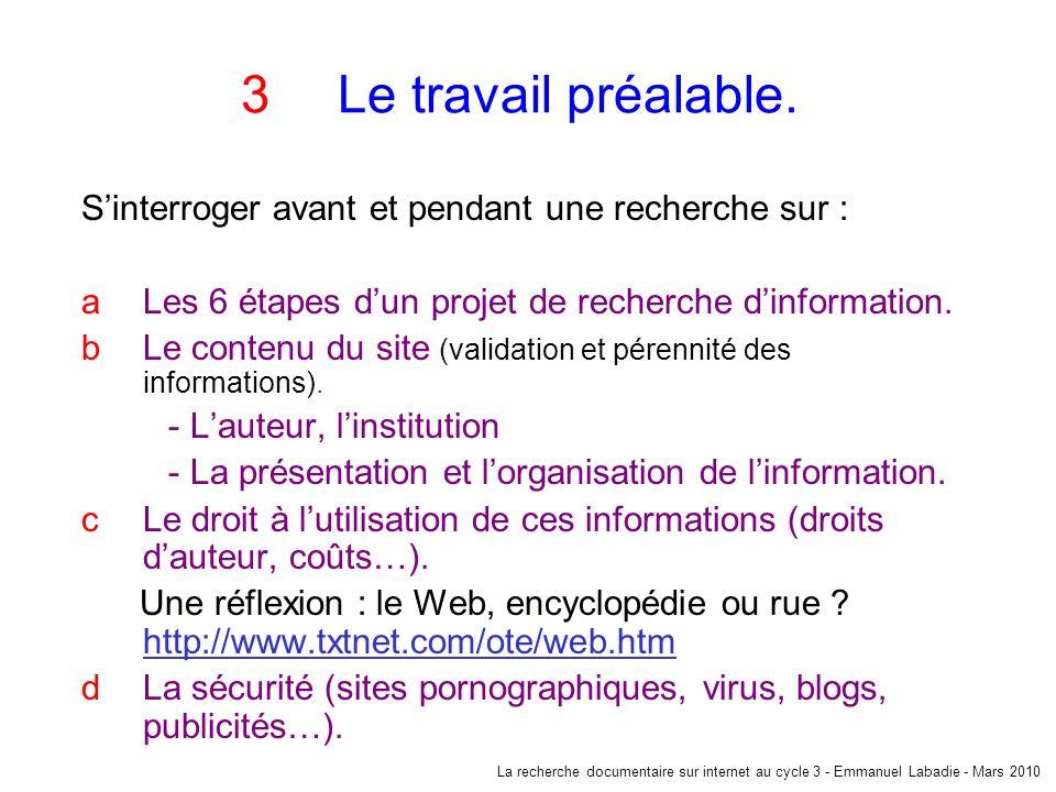 3 a -Les 6 étapes dun projet de recherche dinformation.