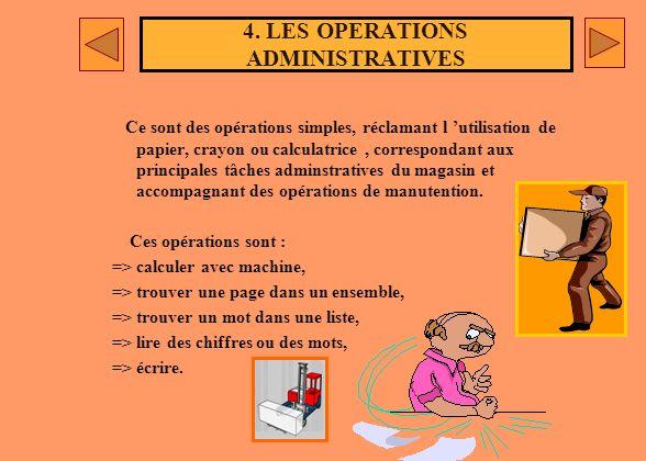 3. LES OPERATIONS COMPLEMENTAIRES Elles comprennent toutes les opérations annexes à la manutention. Elles ne seront comptabilisées que si elles appara