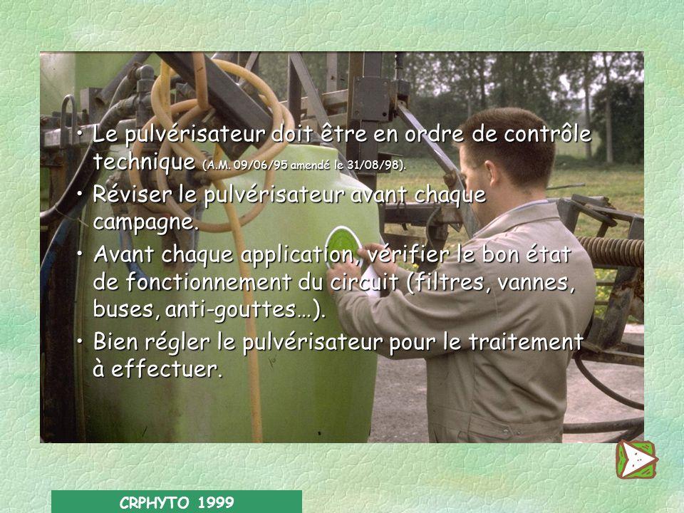 CRPHYTO 1999 -2- Traiter dans de bonnes conditions Utiliser du matériel de traitement en parfait état.