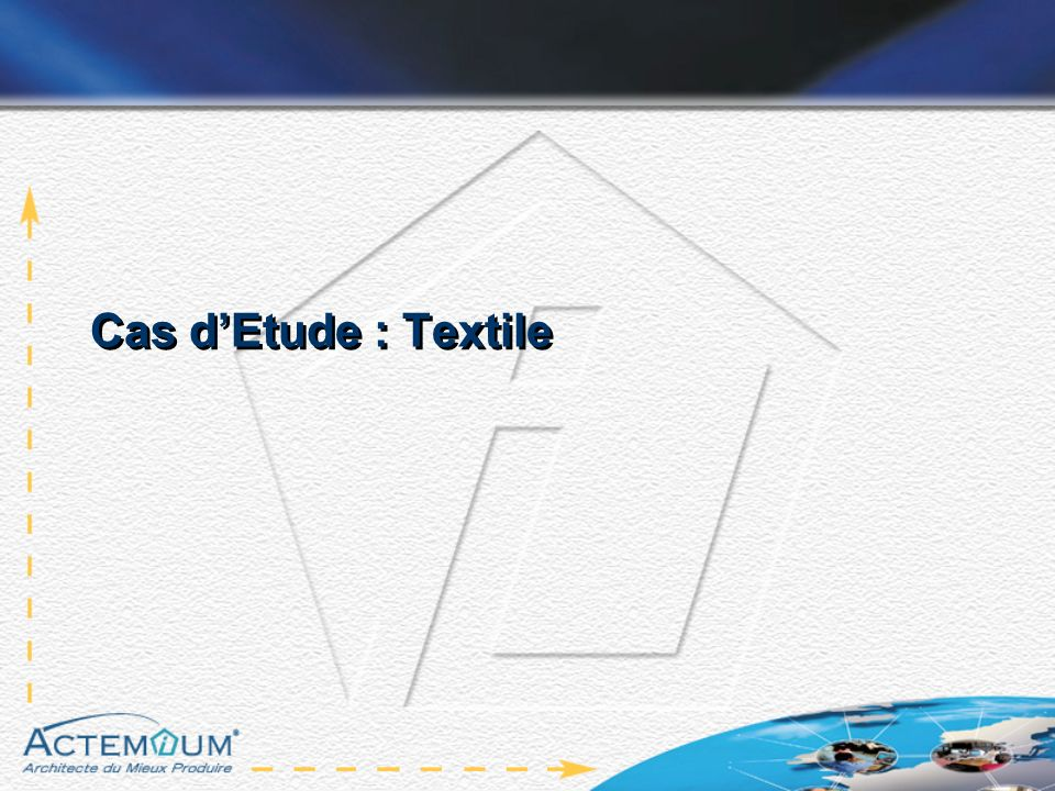 Cas dEtude : Textile