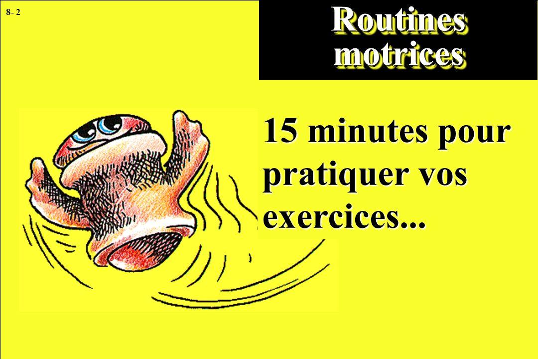 8- 2 Routines motrices 15 minutes pour pratiquer vos exercices...