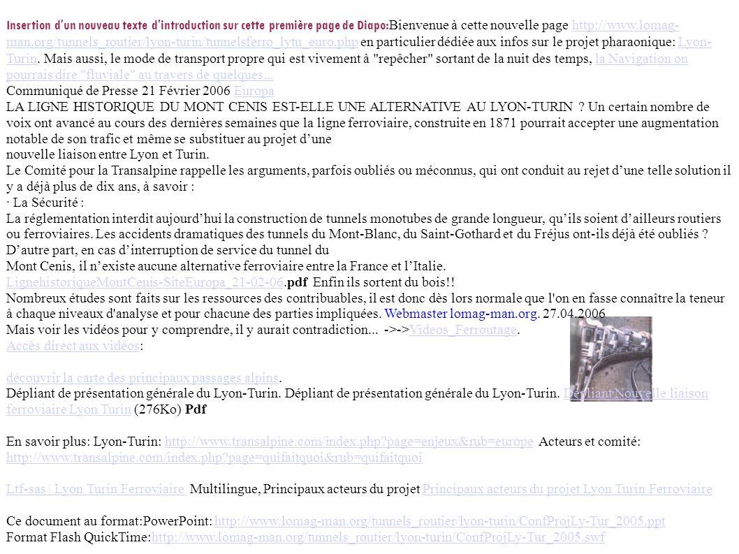 Insertion d'un nouveau texte d'introduction sur cette première page de Diapo: Bienvenue à cette nouvelle page http://www.lomag- man.org/tunnels_routie