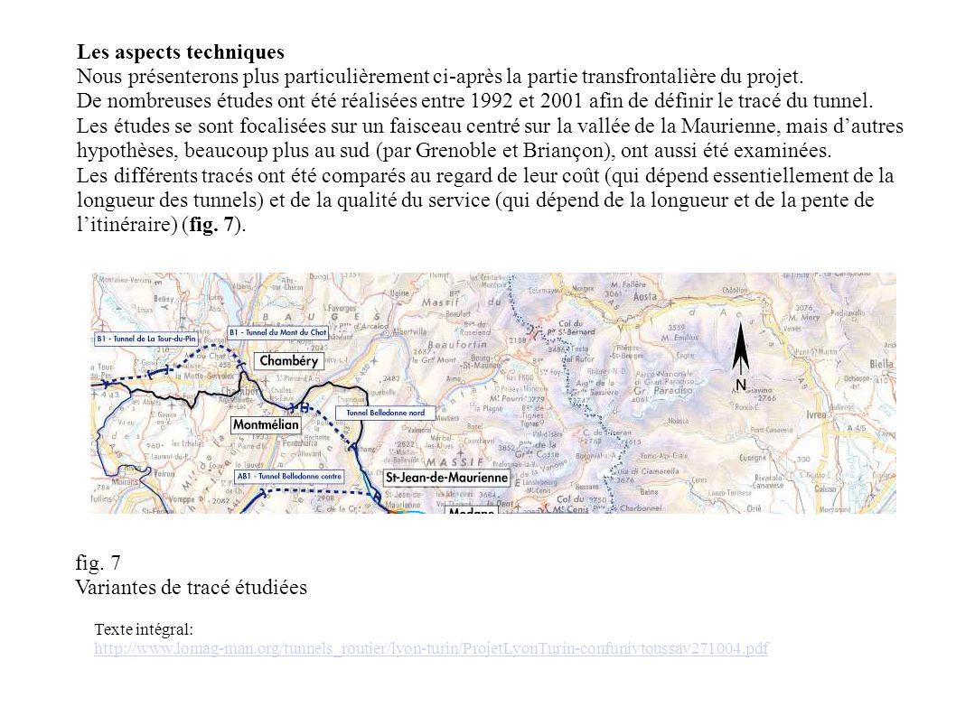 fig. 7 Variantes de tracé étudiées Les aspects techniques Nous présenterons plus particulièrement ci-après la partie transfrontalière du projet. De no