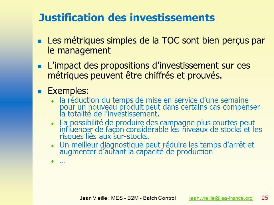 25 Jean Vieille : MES - B2M - Batch Controljean.vieille@isa-france.orgjean.vieille@isa-france.org Justification des investissements n Les métriques si
