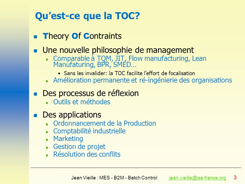34 Jean Vieille : MES - B2M - Batch Controljean.vieille@isa-france.orgjean.vieille@isa-france.org PRT : Prerequisite Tree l Identify obstacles in realizing an objective l Identifies remedies to obstacles l Identify required sequence of actions l Identify unknown steps l Bridge the gap between FRT (major milestones) and TT (step-by-step implementation plan) I always get to work on time I use alternate transportation I use alternate routes I leave early I keep a ready supply of clean clothes on hand I have back-ups to deal with crises I dont have the right clothes to wear Unexpected crises occur at home as Im leaving Riding the bus takes longer Alternate routes take longer My transportation is unreliable I am delayed in traffic Build downward until branches converge / the lowest IO is within control (Objective) (Intermediate Objective) (Obstacle) (Condition) (Action)