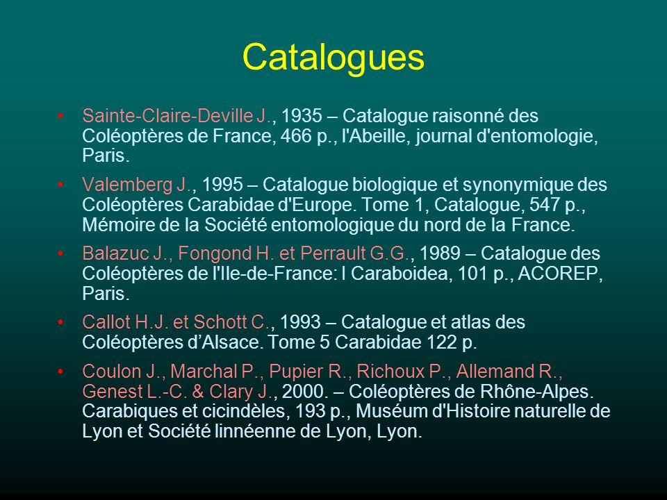 Catalogues Sainte-Claire-Deville J., 1935 – Catalogue raisonné des Coléoptères de France, 466 p., l'Abeille, journal d'entomologie, Paris. Valemberg J
