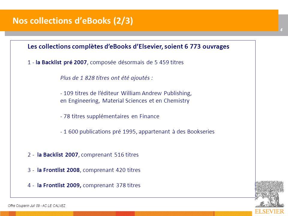 4 Offre Couperin Juil 09 - AC LE CALVEZ Nos collections deBooks (2/3) Les collections complètes deBooks dElsevier, soient 6 773 ouvrages 1 - la Backli