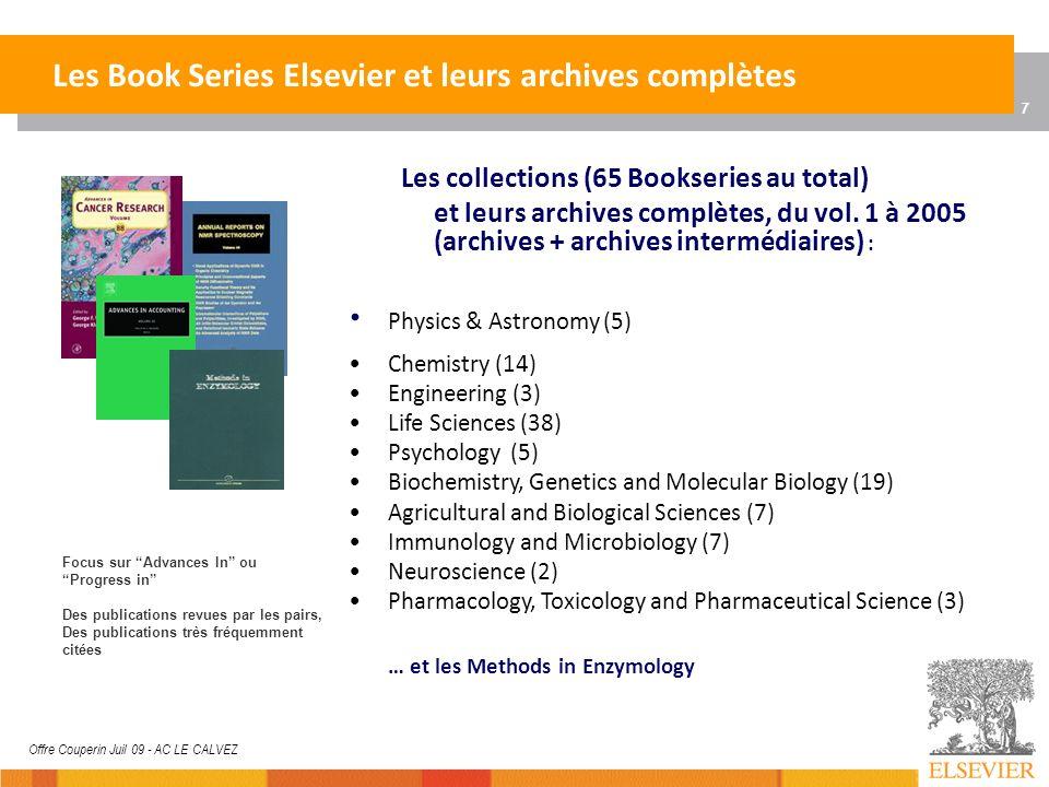 7 Offre Couperin Juil 09 - AC LE CALVEZ Les Book Series Elsevier et leurs archives complètes Les collections (65 Bookseries au total) et leurs archive