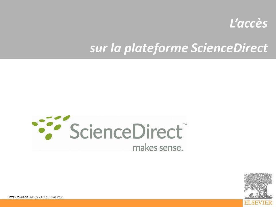 9 Offre Couperin Juil 09 - AC LE CALVEZ Laccès sur la plateforme ScienceDirect