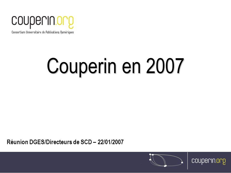 Couperin en 2007 Réunion DGES/Directeurs de SCD – 22/01/2007