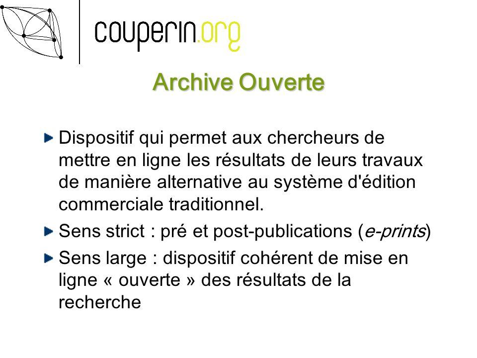 Archive Ouverte Dispositif qui permet aux chercheurs de mettre en ligne les résultats de leurs travaux de manière alternative au système d édition commerciale traditionnel.