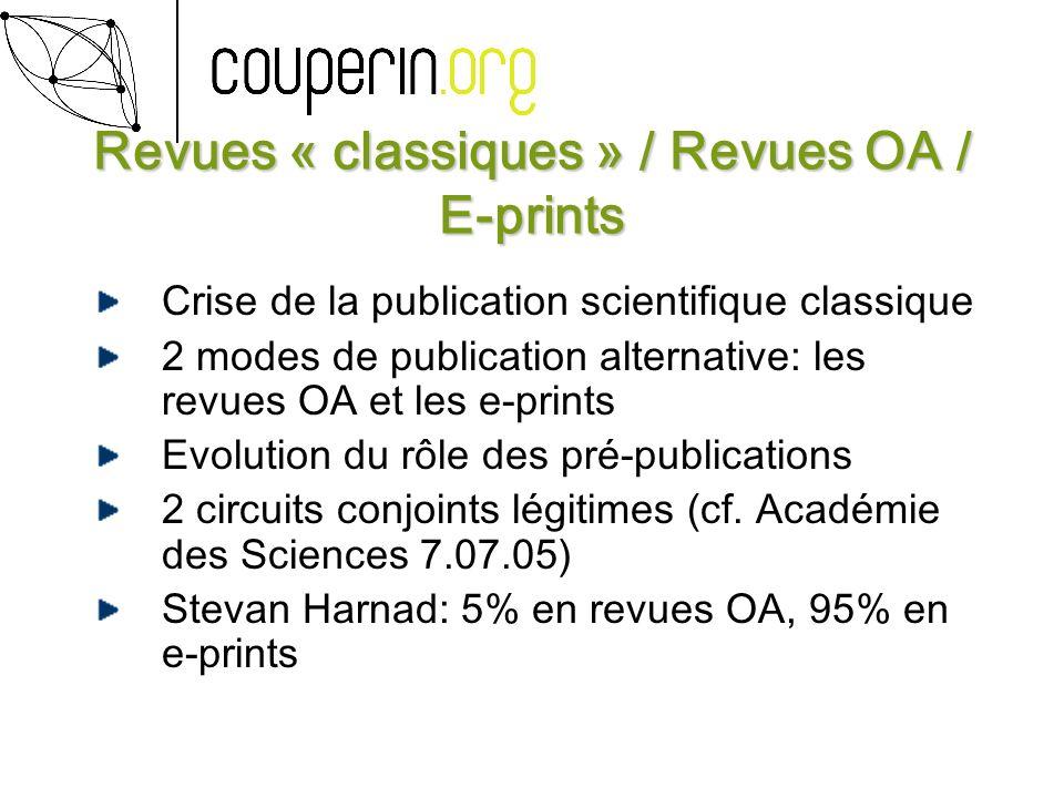 Revues « classiques » / Revues OA / E-prints Crise de la publication scientifique classique 2 modes de publication alternative: les revues OA et les e