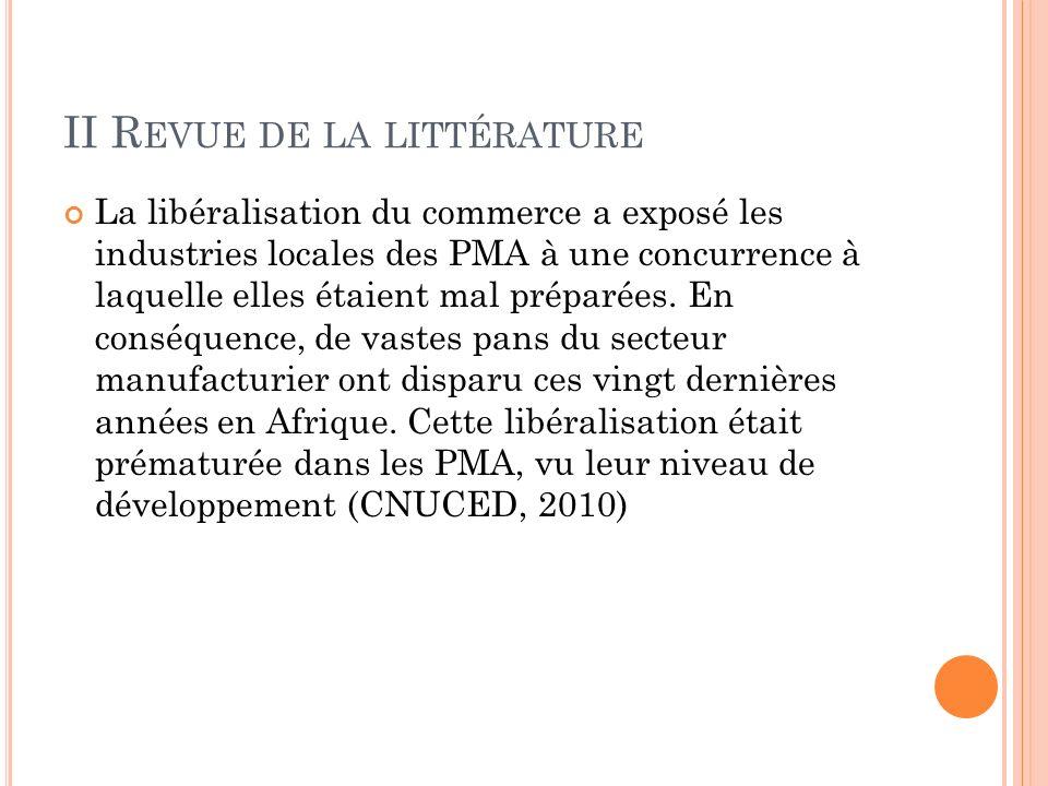 II R EVUE DE LA LITTÉRATURE La libéralisation du commerce a exposé les industries locales des PMA à une concurrence à laquelle elles étaient mal préparées.