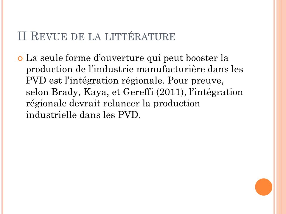 II R EVUE DE LA LITTÉRATURE La seule forme douverture qui peut booster la production de lindustrie manufacturière dans les PVD est lintégration régionale.