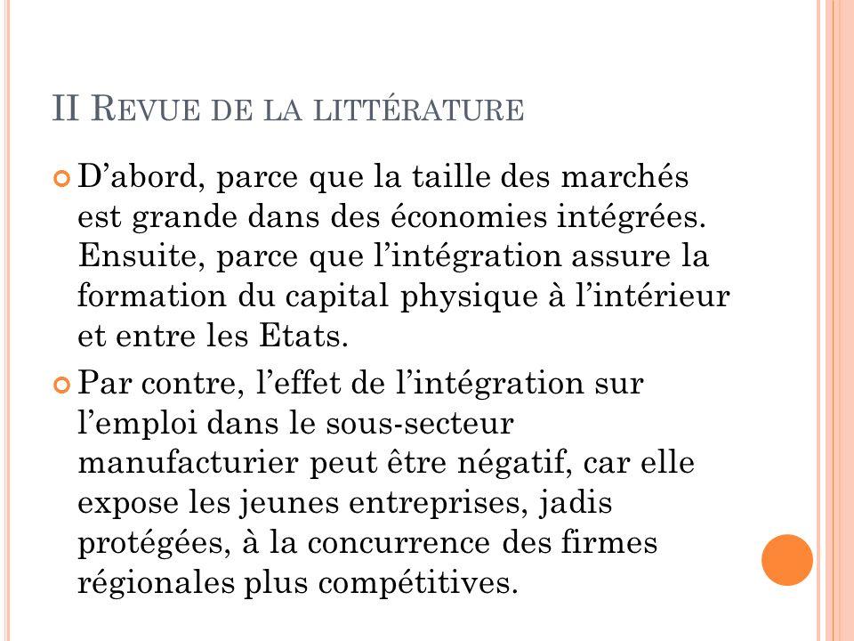 II R EVUE DE LA LITTÉRATURE Dabord, parce que la taille des marchés est grande dans des économies intégrées.