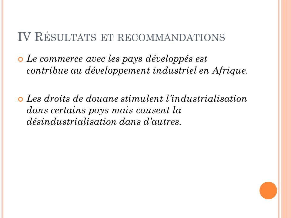 IV R ÉSULTATS ET RECOMMANDATIONS Le commerce avec les pays développés est contribue au développement industriel en Afrique.
