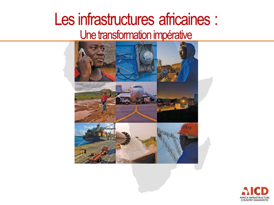1 Les infrastructures africaines : Une transformation impérative