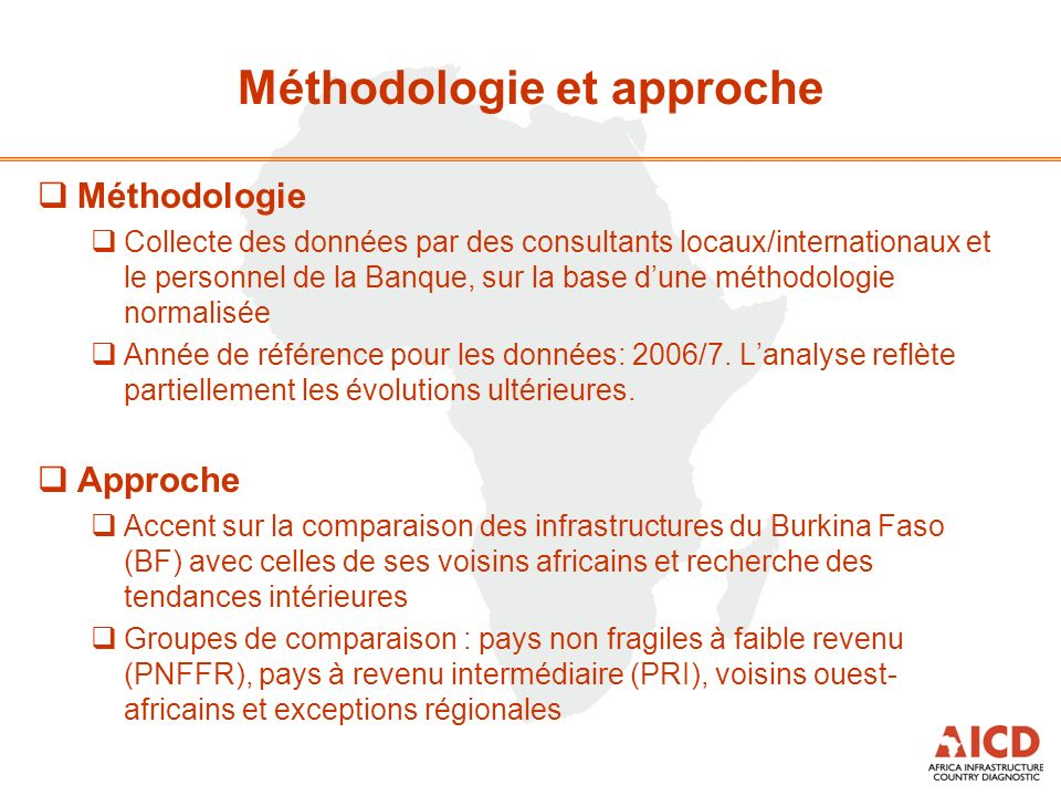 Méthodologie et approche Méthodologie Collecte des données par des consultants locaux/internationaux et le personnel de la Banque, sur la base dune mé