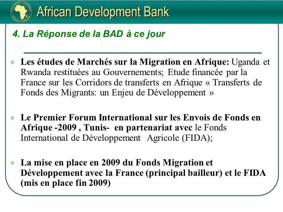 4. La Réponse de la BAD à ce jour Les études de Marchés sur la Migration en Afrique: Uganda et Rwanda restituées au Gouvernements; Etude financée par