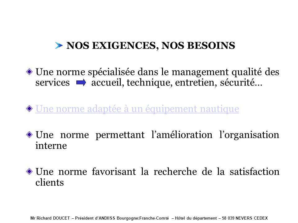 Mr Richard DOUCET – Président dANDIISS Bourgogne:Franche-Comté – Hôtel du département – 58 039 NEVERS CEDEX 3. Choix de la démarche référente NOS EXIG