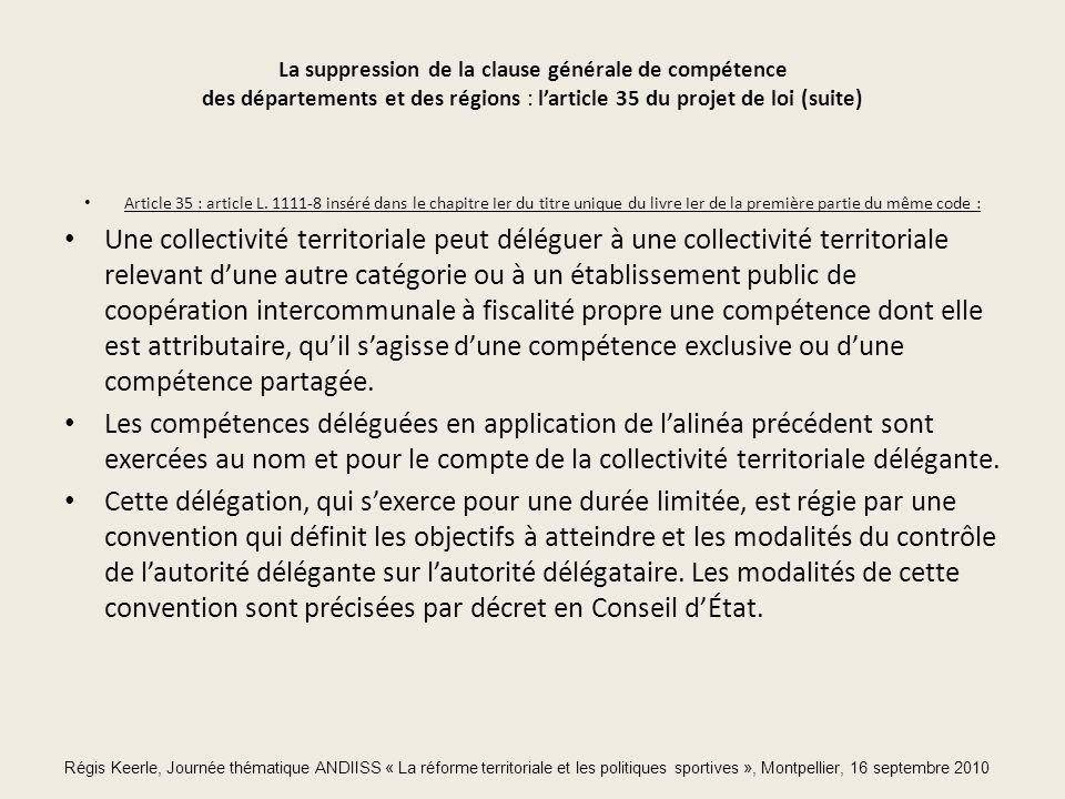 La suppression de la clause générale de compétence des départements et des régions : larticle 35 du projet de loi (suite) Article 35 : article L.